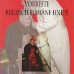 Papa Ioan Paul al II-lea vorbește Bisericii Unite Române