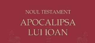 Apocalipsa lui Ioan, o nouă traducere comentată